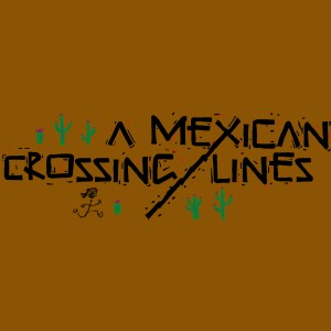 A Mexican Crossing Lines alt w stick figure